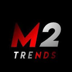 M2 Trends