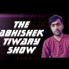 The Abhishek Tiwary Show