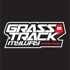 Grasstrack My Way