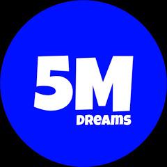 5 Million Dreams