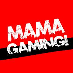 Mama Gaming!