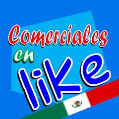 Comerciales en Like México
