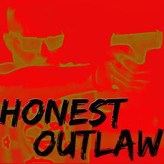 Honest Outlaw