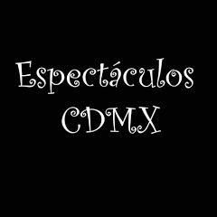 Espectáculos CDMX