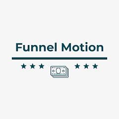 Funnel Motion