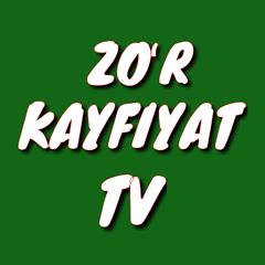 ZOʻR KAYFIYAT TV