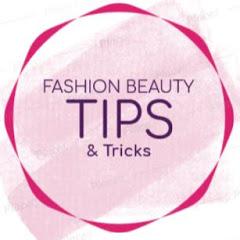 FASHION BEAUTY TIPS & TRICKS