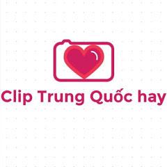 Clip Trung Quốc hay