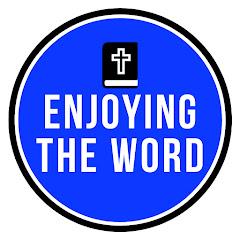 Enjoying the WORD