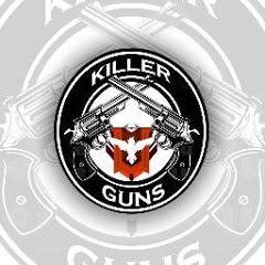 KILLER GUNS
