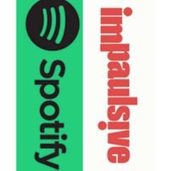 Impaulsive Spotify Edition