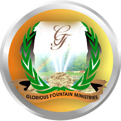 The Glorious Fountain Ministries