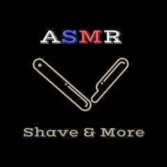 ASMR Shave & More
