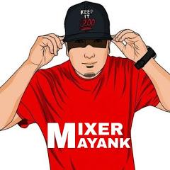MIXER MAYANK