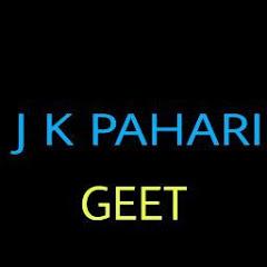 JK PAHARi GEET