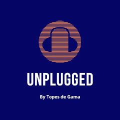 Topes de Gama Unplugged