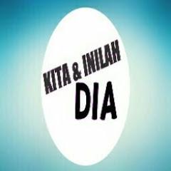 KITA & INILAH DIA