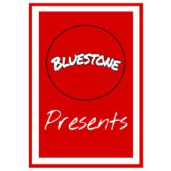 BLUESTONE PRESENTS