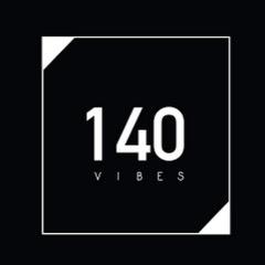 140 Vibes