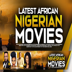 LATEST AFRICAN NIGERIAN MOVIES