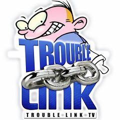 Trouble Link