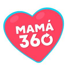 MAMÁ 360
