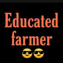 EDUCATED FARMER