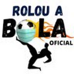 ROLOU A BOLA