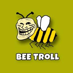 Bee Troll