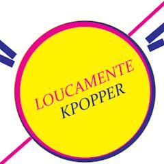 Loucamente Kpopper