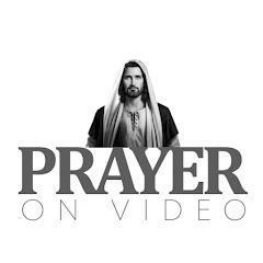 PRAYERS ON VIDEO