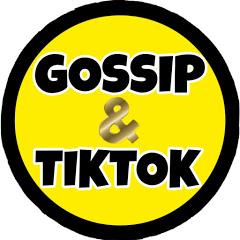 Gossip & Tiktok