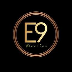 E9 Dancing