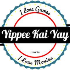 Yippee Kai Yay