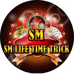 SM LIFE TIME TRICK