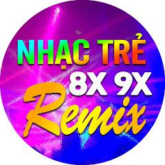 Nhạc Trẻ 7X 8X 9X Remix