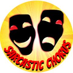 Sarcastic Chorus