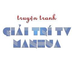Giải Trí TV - Manhua