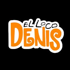 El Loco Denis Oficial