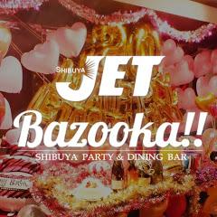 渋谷JET&Bazooka!!