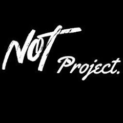 Not Project
