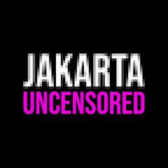 Jakarta Uncensored