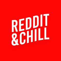 Reddit & Chill