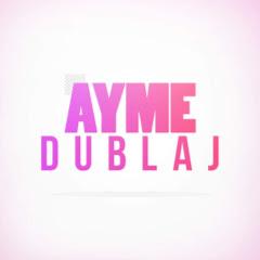 Ayme Dublaj