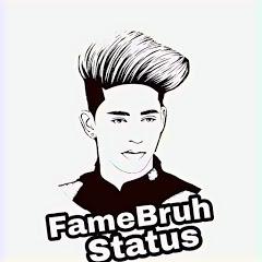 FameBruh Status