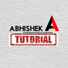 ABHISHEK Tutorial