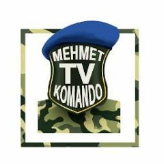 MEHMET TV KOMANDO