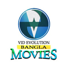 Vid Evolution Bangla Movies
