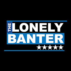 The Lonely Banter