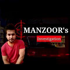 MANZOOR's Investigation